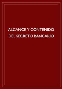"""""""Alcance y contenido del secreto bancario"""""""