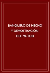 """""""Banquero de hecho y demostración del mutuo"""""""