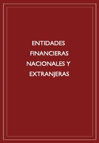 Entidades financieras nacionales y extranjeras