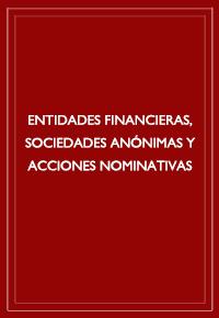 Entidades financieras, sociedades anónimas y acciones nominativas