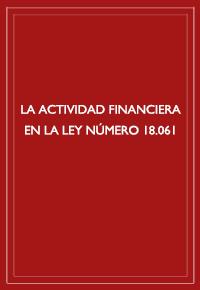 La actividad financiera en la ley número 18.061