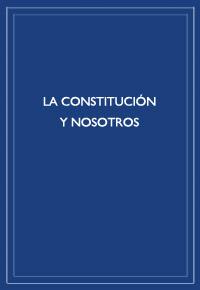 """""""La constitución y nosotros"""""""