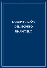 """""""La eliminación del secreto financiero"""""""