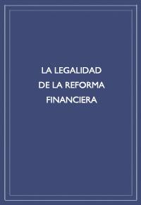 """""""La legalidad de la reforma financiera"""""""
