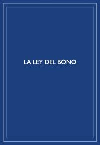 """La ley del bono"""