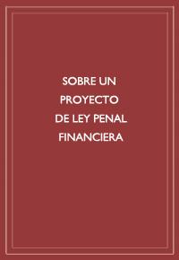 """""""Sobre un proyecto de ley penal financiera"""""""